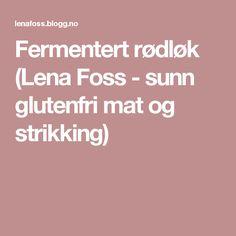 Fermentert rødløk (Lena Foss - sunn glutenfri mat og strikking)