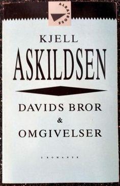 Kjell Askildsen : Davids bror & Omgivelser - to sentrale romaner fra Kjell Askildsens forfatterskap samlet i ett bind. Roman, David