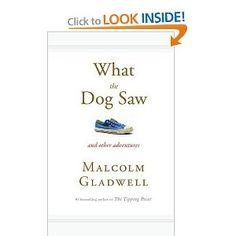 What the Dog Saw: And Other Adventures. Malcom Gladwell. Read the whole thing on a long plane flight. Fascinating as Gladwell usually is!