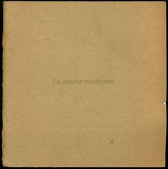 BORSARI Anna Valeria (Bologna 1943), La quarta madonna. Bologna, Edizioni G7 Ginevra Grigolo, 1980.