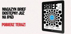 Kto z Was czyta nasz magazyn w wersji mobilnej? Wejdźcie na stronę www.brief.pl/ipad/ i pobierzcie aplikację na tablety!
