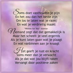 Soms doet vasthouden je pijn ... Dutch Phrases, Happy 2017, Dutch Quotes, Wishes For You, New Beginnings, Life Lessons, Positive Quotes, Texts, Qoutes