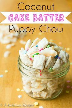 Coconut Cake Batter Puppy Chow | A baJillian Recipes