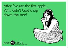 After Eve ate the first apple... Why didn't God chop down the tree?