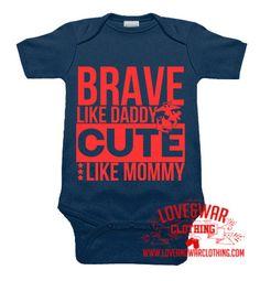 LOVEANDWARCLOTHING - Brave like daddy cute like mommy onesie MILITARY, $17.95 (http://www.loveandwarclothing.com/brave-like-daddy-cute-like-mommy-onesie-military/)