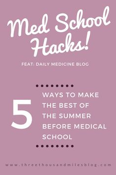 What to do during your summer before medical school