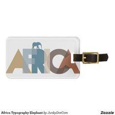 Africa Typography Elephant Bag Tag Oct 23 2016 @zazzle #junkydotcom
