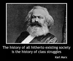 """The history of all hitherto existing society is the history of class struggles""    ~ Karl Marx    [click on this image to find a bundle of clips that examine Marx and Marxism]"