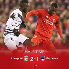 HALF-TIME: It's ‪#‎LFC‬ 2-1 FC Girondins de Bordeaux at the break in the UEFA Europa League clash at Anfield. Henri Saviet blasted the visitors into the lead, but goals from James Milner (penalty) and Christian Benteke have given the Reds the advantage at the interval.