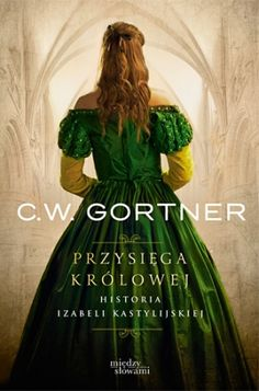 Polish edition of The Queen's Vow by C. Gortner, published by Znak. Costume Dress, Green Dress, Vows, Queen, Dresses, Book Covers, Hand Lettering, Polish, Fashion