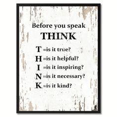 Before You Speak Think Quote Saying Canvas Print Picture Frame Home Decor Wall Art Gift Ideas Wisdom Quotes, True Quotes, Great Quotes, Quotes To Live By, Motivational Quotes, Morning Inspirational Quotes, Unique Quotes, Deep Quotes, Fact Quotes