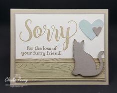 Stamping in Columbus, GA: Pet Sympathy Card - Buddy the cat Pet Sympathy Quotes, Pet Sympathy Cards, Handmade Sympathy Cards, Greeting Cards, Sorry Cards, Dog Cards, Bird Cards, The Draw, Animal Cards