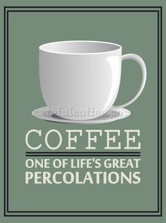 #coffee - One of life's great percolations.  Free black and white coffee printable on site (check the sidebar).