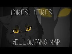 Yellowfang - Forest Fires [COMPLETED MAP] - YouTube I cried when I saw this map, yellow-fang has a sad story