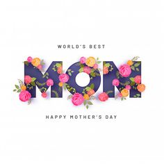 Happy Mothers Day Discover Text Mom Decorated With Beautiful More than 3 millions free vectors PSD photos and free icons. Exclusive freebies and all graphic resources that you need for your projects Happy Mothers Day Images, Happy Mother Day Quotes, Mother Day Wishes, Mothers Day Gifts From Daughter, Mothers Day Cake, Mothers Day Crafts, Mother Quotes, Love My Parents Quotes, Mather Day