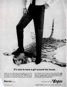 Anunciante: Mr. Legs. Año: 1960's. Sólo para ellas: Doble mortal y medio con tirabuzón. Aquí la mujer ya no aparece como idiota o como sparring del macho de turno, sino directamente como alfombra viviente que uno puede pisotear. De piel de tigre, eso sí.