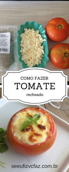 como fazer tomate recheado com queijo, receita de tomate recheado com queijo