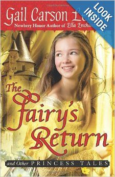 The Fairy's Return and Other Princess Tales: Gail Carson Levine: 9780061768989: Amazon.com: Books