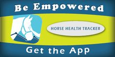 Go to Horse Health Tracker app webpage and learn about how YOU can become the #1 advocate for your horse's health and wellbeing.