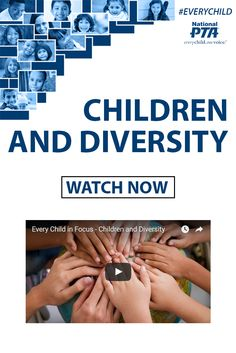 National PTA's Every Child in Focus campaign celebrates and educates families, schools and communities about the importance of diversity and inclusion.