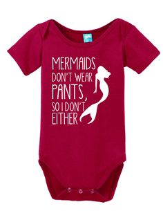 Mermaids don't wear pants So I don't either Onesie Funny Bodysuit Baby Romper Light Pink 0-3 Month LOLOnesies.com