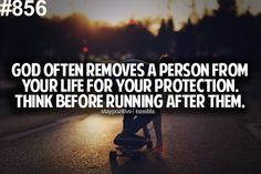 I love the idea that he removes a person from our lives for protection. I have experienced this.