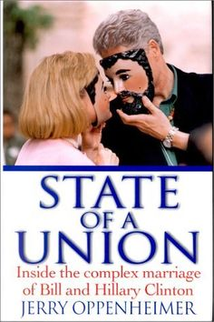 State of a Union: Inside the Complex Marriage of Bill and Hillary Clinton by Jerry Oppenheimer, http://www.amazon.com/dp/0060193921/ref=cm_sw_r_pi_dp_GwH6ub0A3JS0S