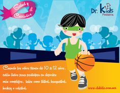 Cuando los niños tienen de 10 a 12 años, la mayoría esta listos para participar en deportes más complejos, tales como fútbol, basquetbol, hockey o voleibol.