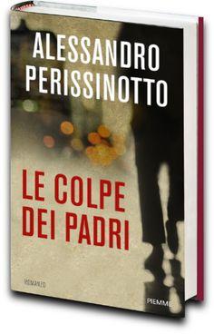Le colpe dei padri - Alessandro Perissinotto