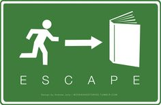 realreadingrainbow: booksandstories:  Escape.  Some weeks you need a reliable escape.