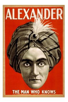 Alexander, The Man Who Knows -  Vintage Magician Poster Art Print