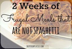 of Frugal Meals That Are NOT Spaghetti — Inspired By Lucile Quick Cheap Dinners, Inexpensive Meals, Cheap Meals, Cheap Food, Easy Dinners, Vacation Meal Planning, Budget Meal Planning, Vacation Ideas, Cooking For A Crowd
