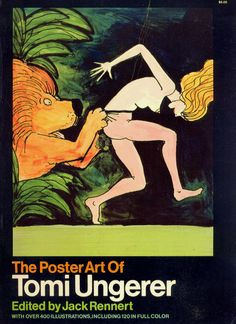 The Poster Art of Tomi Ungerer, edited by Jack Rennert