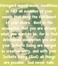 How to have a determined Assumption of your Wishes fulfilled Goddard. Positive Affirmations, Positive Quotes, Neville Goddard Quotes, Best Quotes, Life Quotes, Abraham Hicks Quotes, E Mc2, Mind Power, New Thought