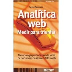 #analitica #leído Título: Analítica Web: medir para triunfar.  Autor: Sergio Maldonado.  Editorial: ESIC