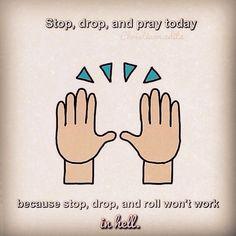 Amen.  #pray #beonfireforGod .. #beingonfireinhellwontwork #getsaved #thathitdeep