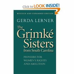The Grimke Sisters from South Carolina: Pioneers for Women's Rights and Abolition Southern Women, Women In History, History Books, South Carolina, Sisters, Women's Rights, Reading, Biography, Kindle