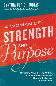 A Woman of Strength and Purpose by Cynthia Tobias | WaterBrook