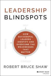 Leadership Blindspots by Robert Bruce Shaw