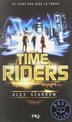 Amazon.fr - 1. Time Riders - Alex SCARROW, Julien CHÈVRE - Livres