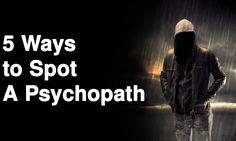 5 Ways to Spot A Psychopath