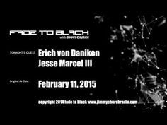 Ep.203 FADE to BLACK Jimmy Church w/ von Daniken and Marcel, UFO Gods LIVE on air -  Published on Mar 6, 2015 Erich von Daniken joins us live from Switzerland and we have a very open-ended conversation on Chariots, his current research and life...next up is Jesse Marcel III and we talk about his family, Roswell and his new project: the Typhoon F1 Sportscraft. #f2b #KGRA
