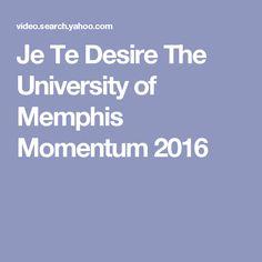 Je Te Desire The University of Memphis Momentum 2016