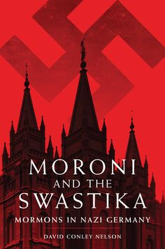 "Read ""Moroni and the Swastika Mormons in Nazi Germany"" by David Conley Nelson available from Rakuten Kobo. While Adolf Hitler's National Socialist government was persecuting Jews and Jehovah's Witnesses and driving forty-two sm. New Books, Good Books, Mormon History, Doctrine And Covenants, University Of Oklahoma, The Third Reich, The Covenant, Lds, Germany"