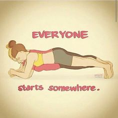 Everyone Starts Somewhere fitness motivation exercise fitness quotes workout quotes exercise quotes