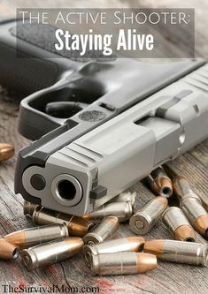 The Active Shooter: Staying Alive - Survival Mom Wilderness Survival, Survival Prepping, Survival Gear, Survival Skills, Urban Survival, Survival Quotes, Disaster Preparedness, Staying Alive, Self Defense