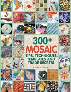 300+ Mosaic Tips, Techniques, Templates and Trade Secrets, http://www.amazon.com/dp/1570765561/ref=cm_sw_r_pi_awdm_RtcCtb1YDW90M