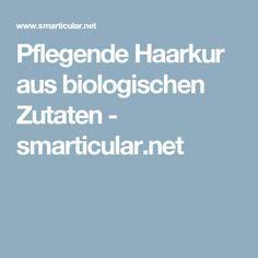 Pflegende Haarkur aus biologischen Zutaten - smarticular.net