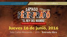 Ciclo de conferencias México a través de la cultura:  Dámaso Pérez Prado, El Rey del Mambo