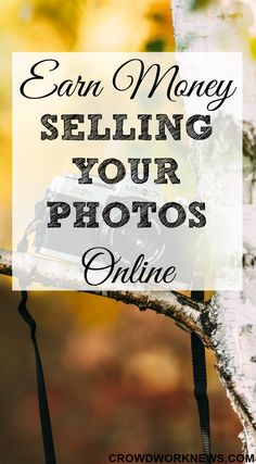 Earn Money Selling Your Photos Online